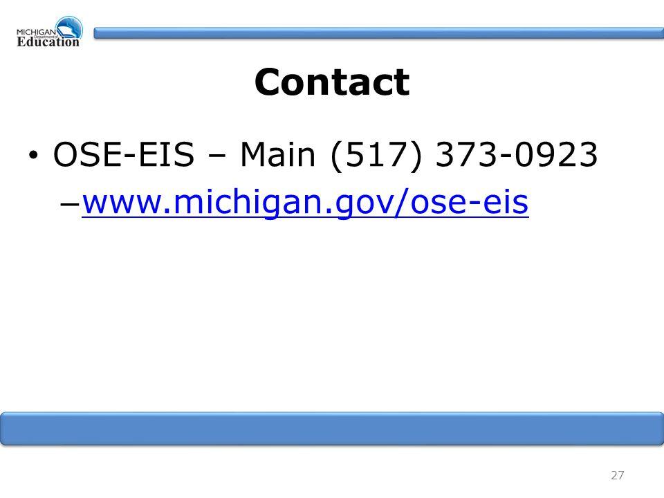 Contact OSE-EIS – Main (517) 373-0923 – www.michigan.gov/ose-eis www.michigan.gov/ose-eis 27