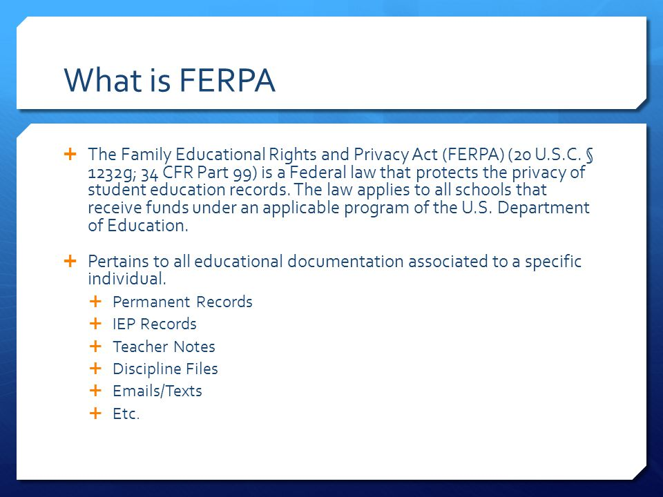 What is FERPA  The Family Educational Rights and Privacy Act (FERPA) (20 U.S.C.