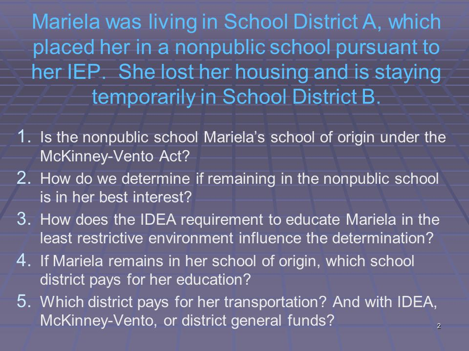 2 Mariela was living in School District A, which placed her in a nonpublic school pursuant to her IEP.