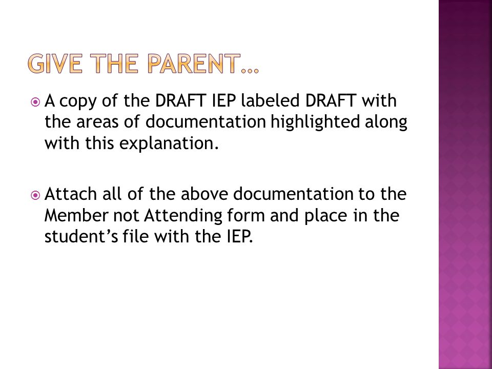  A copy of the DRAFT IEP labeled DRAFT with the areas of documentation highlighted along with this explanation.
