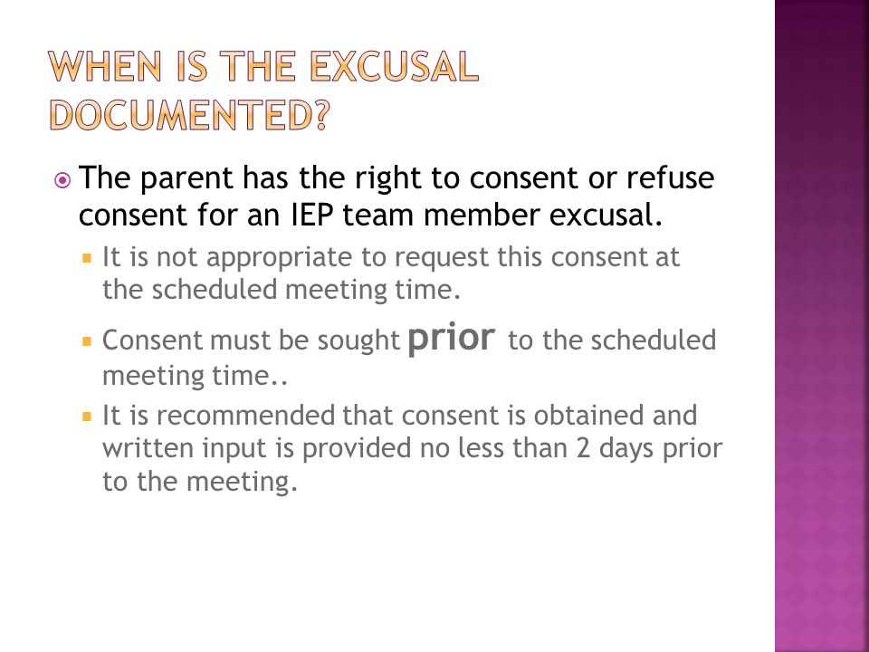  The parent has the right to consent or refuse consent for an IEP team member excusal.