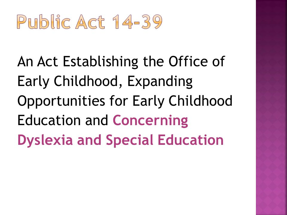 An Act Establishing the Office of Early Childhood, Expanding Opportunities for Early Childhood Education and Concerning Dyslexia and Special Education