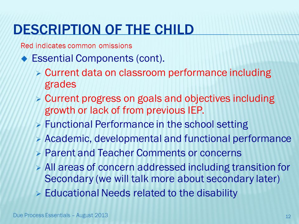 DESCRIPTION OF THE CHILD Red indicates common omissions  Essential Components (cont).