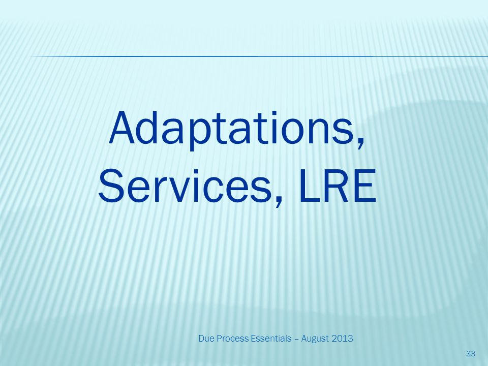 33 Adaptations, Services, LRE