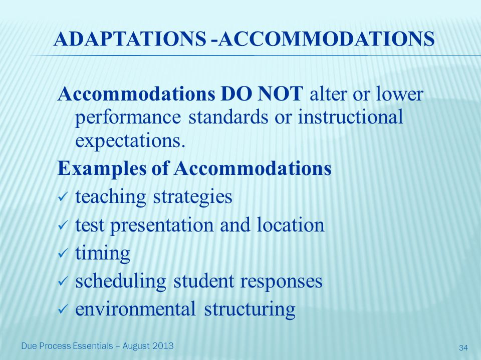 ADAPTATIONS -ACCOMMODATIONS Accommodations DO NOT alter or lower performance standards or instructional expectations.