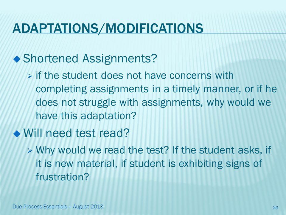 ADAPTATIONS/MODIFICATIONS  Shortened Assignments.