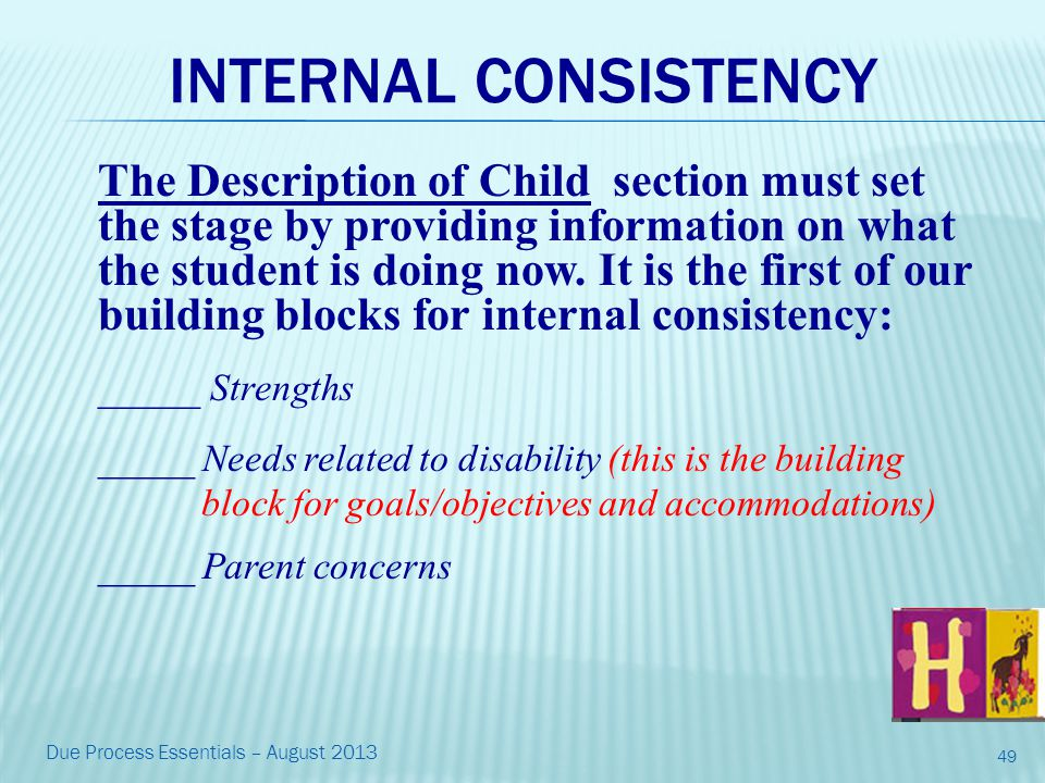 INTERNAL CONSISTENCY The Description of Child section must set the stage by providing information on what the student is doing now.