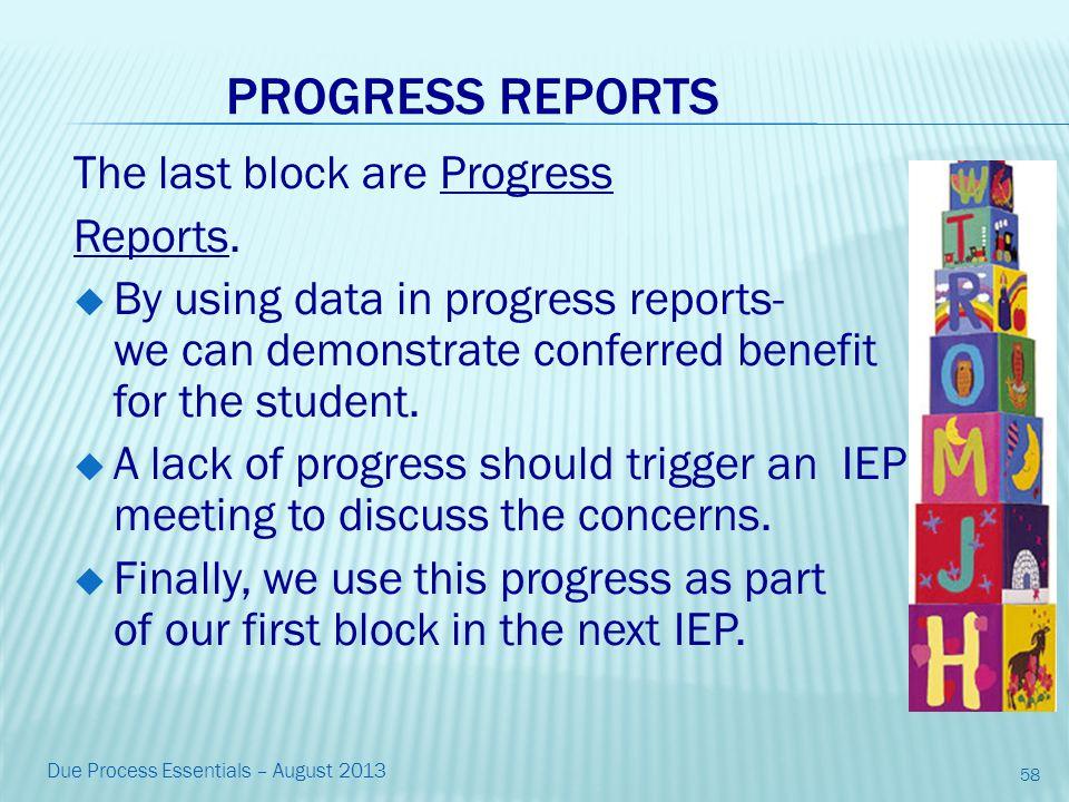PROGRESS REPORTS The last block are Progress Reports.