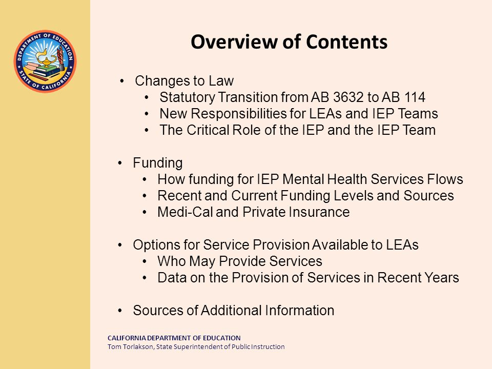 CALIFORNIA DEPARTMENT OF EDUCATION Tom Torlakson, State Superintendent of Public Instruction California Department of Education Special Education Division January 2014 An Overview of Changes in Special Education Service Provision Resulting from the Passage of AB 114