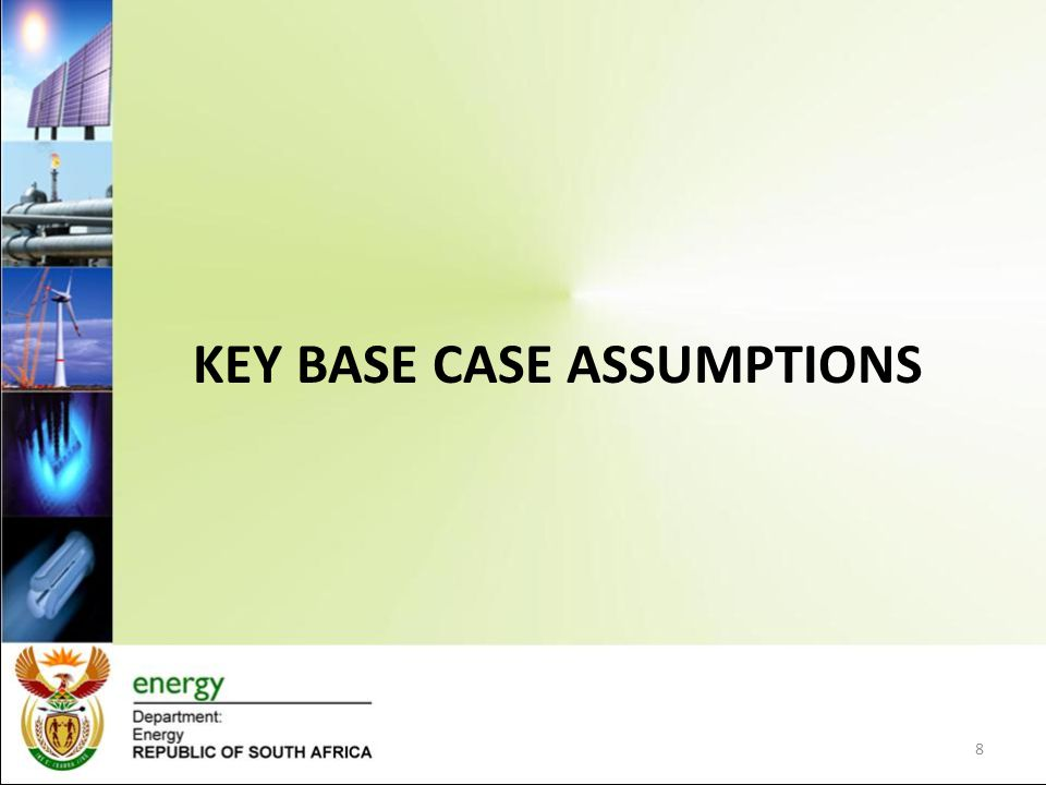 KEY BASE CASE ASSUMPTIONS 8