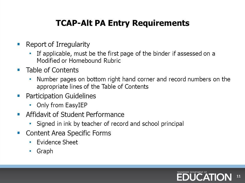 TCAP-Alt PA Entry Requirements  Report of Irregularity If applicable, must be the first page of the binder if assessed on a Modified or Homebound Rub