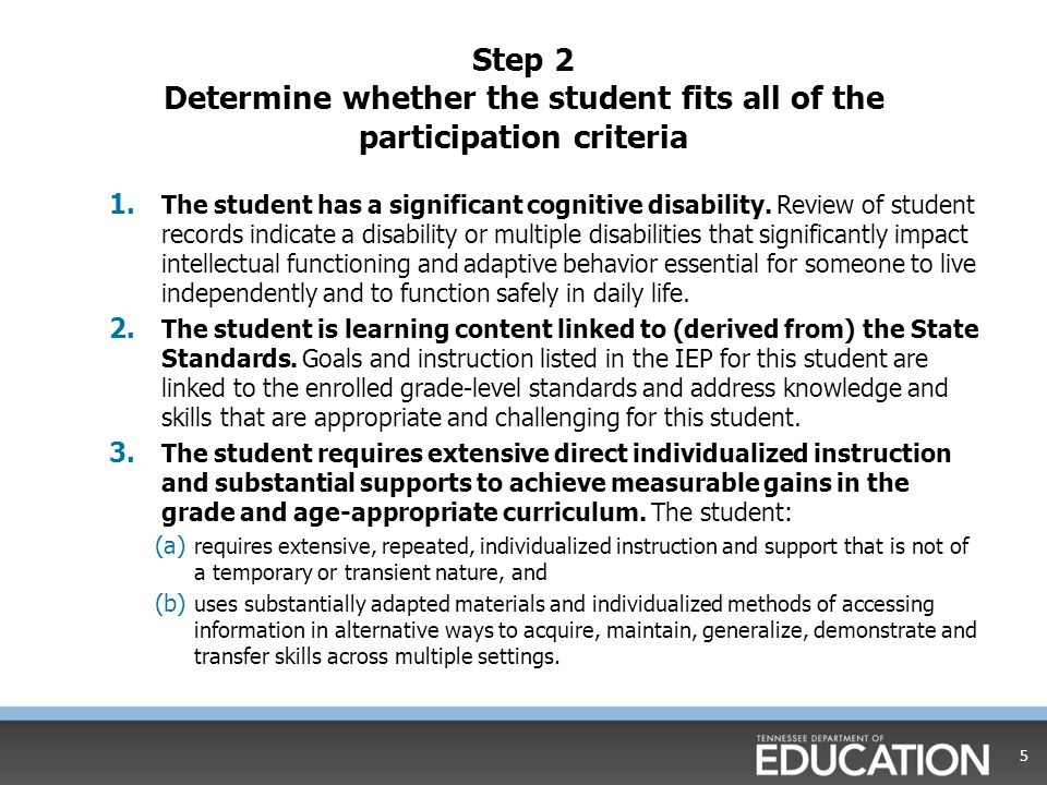 Step 2 Determine whether the student fits all of the participation criteria 1. The student has a significant cognitive disability. Review of student r