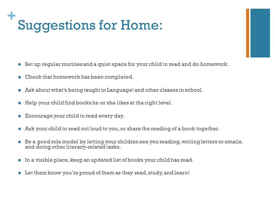+ Suggestions for Home: Set up regular routines and a quiet space for your child to read and do homework.