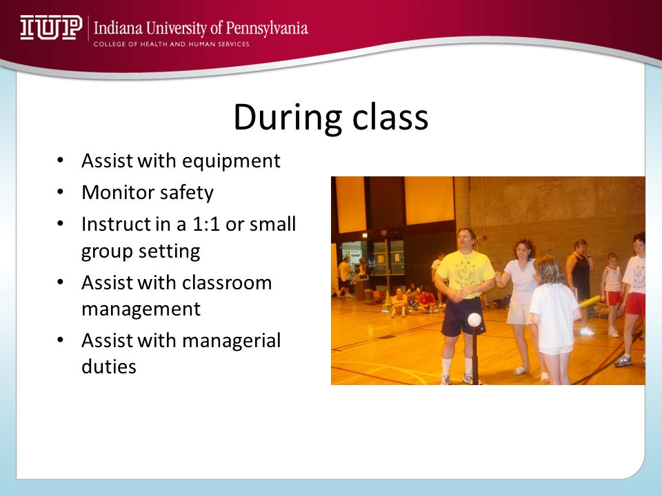 During class Assist with equipment Monitor safety Instruct in a 1:1 or small group setting Assist with classroom management Assist with managerial duties