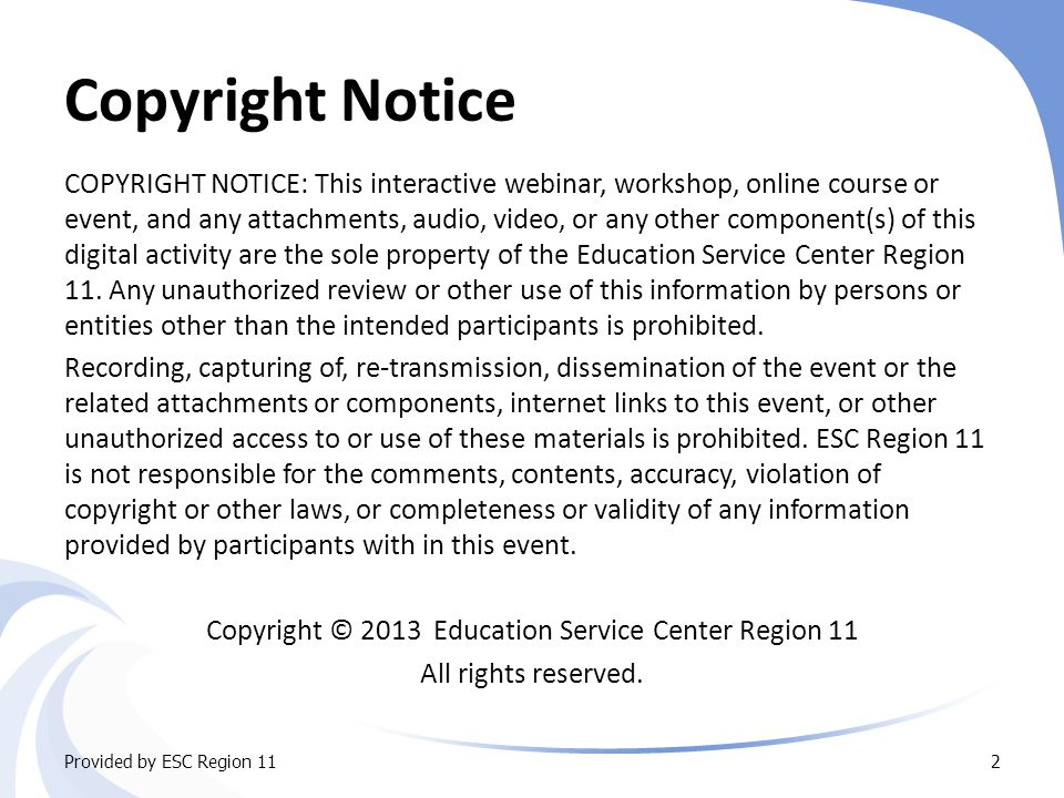 Waiver Notice  PARTICIPANT WAIVER: By participating in this event, participants acknowledge that the event may be recorded and may be made available by ESC Region 11 to others on the internet, by other digital re-transmission, or by other means.