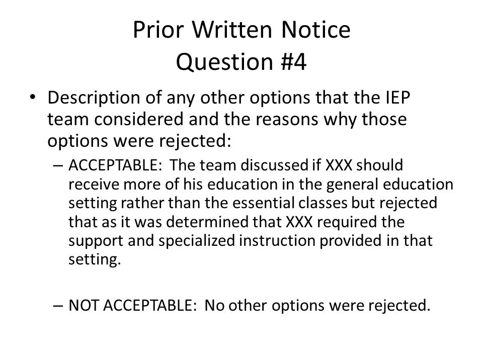 Prior Written Notice Question #4 Description of any other options that the IEP team considered and the reasons why those options were rejected: – ACCE