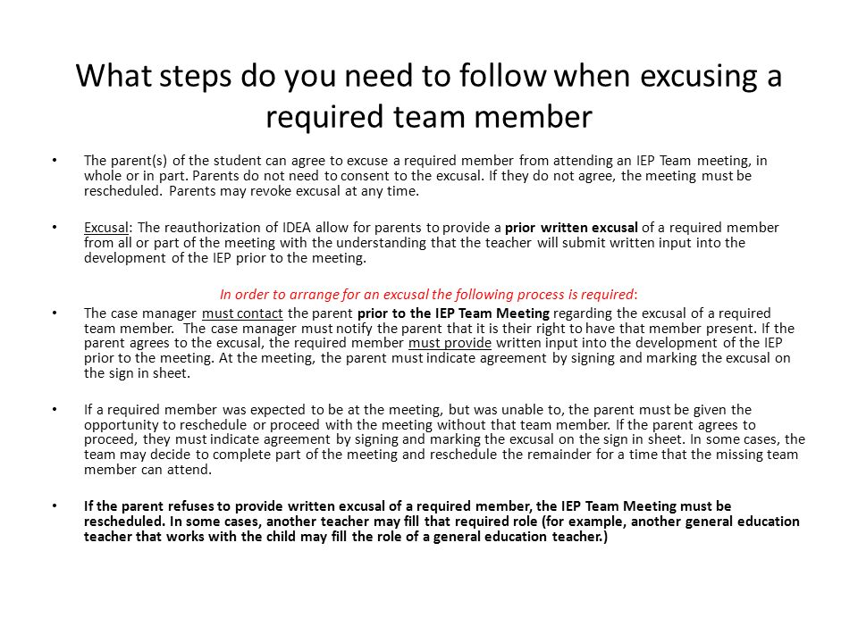 What steps do you need to follow when excusing a required team member The parent(s) of the student can agree to excuse a required member from attendin