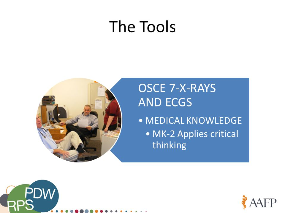 The Tools OSCE 7-X-RAYS AND ECGS MEDICAL KNOWLEDGE MK-2 Applies critical thinking