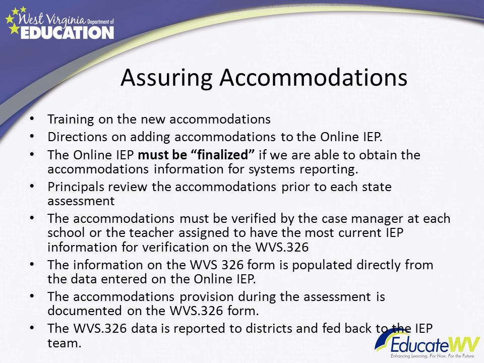 "Assuring Accommodations Training on the new accommodations Directions on adding accommodations to the Online IEP. The Online IEP must be ""finalized"" i"