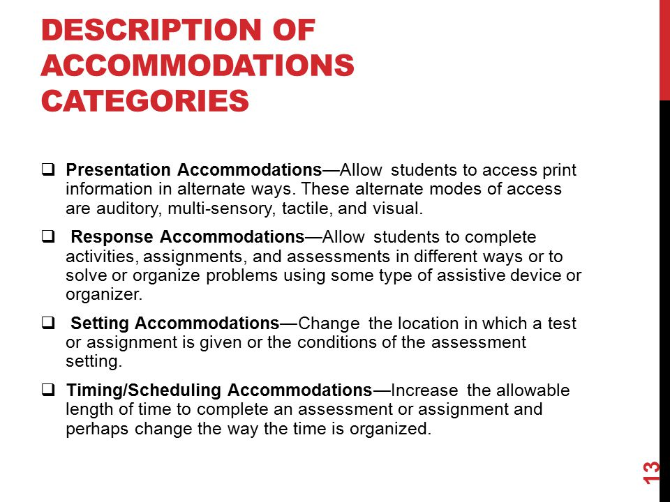 DESCRIPTION OF ACCOMMODATIONS CATEGORIES  Presentation Accommodations—Allow students to access print information in alternate ways.