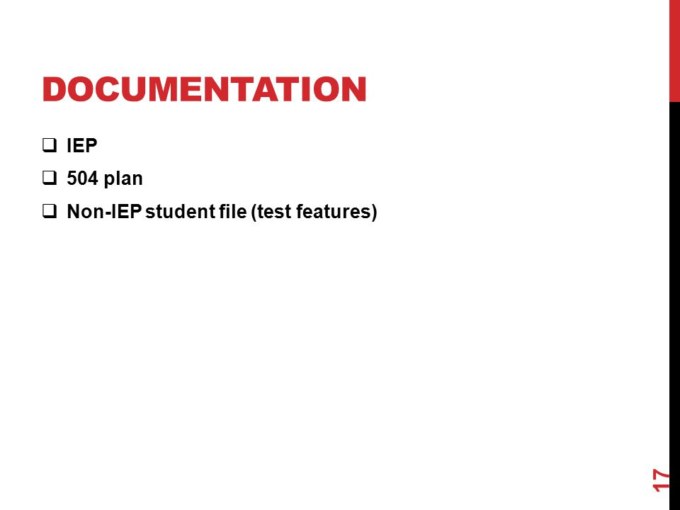 DOCUMENTATION  IEP  504 plan  Non-IEP student file (test features) 17