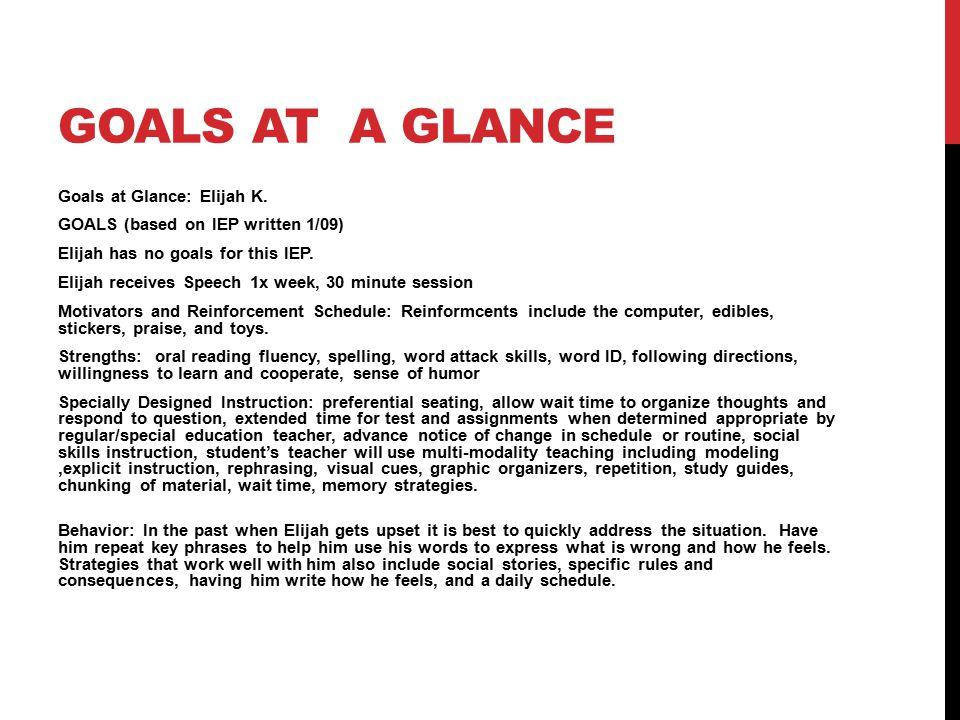 GOALS AT A GLANCE Goals at Glance: Elijah K.