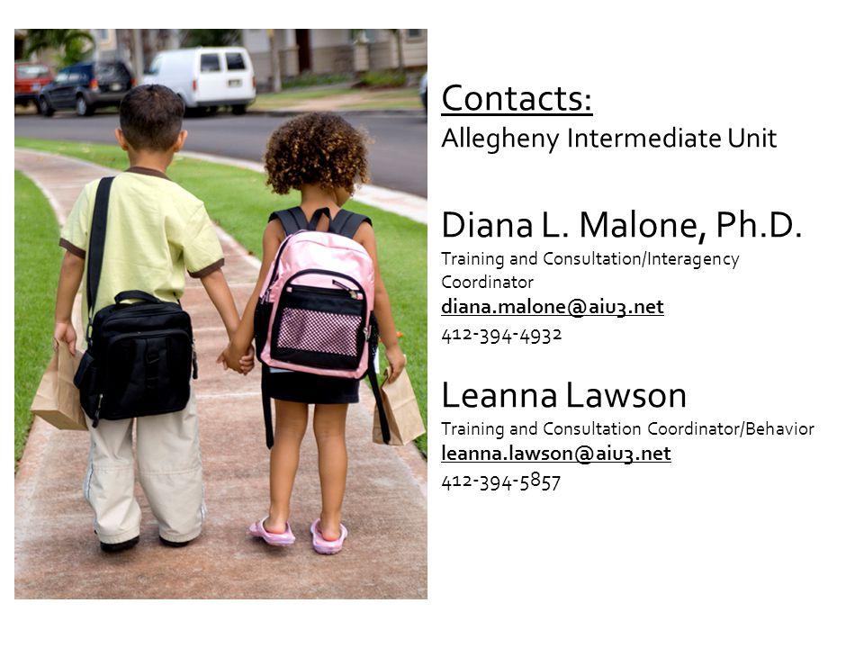Contacts: Allegheny Intermediate Unit Diana L. Malone, Ph.D.
