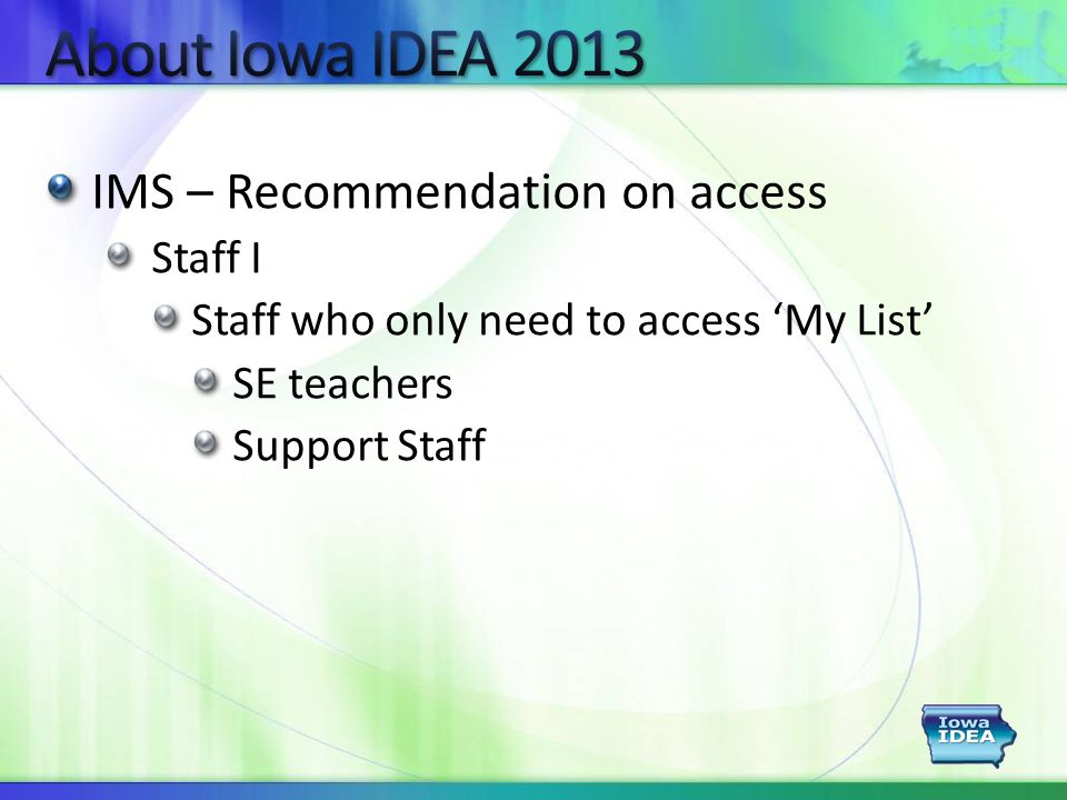 IMS – Recommendation on access Staff I Staff who only need to access 'My List' SE teachers Support Staff