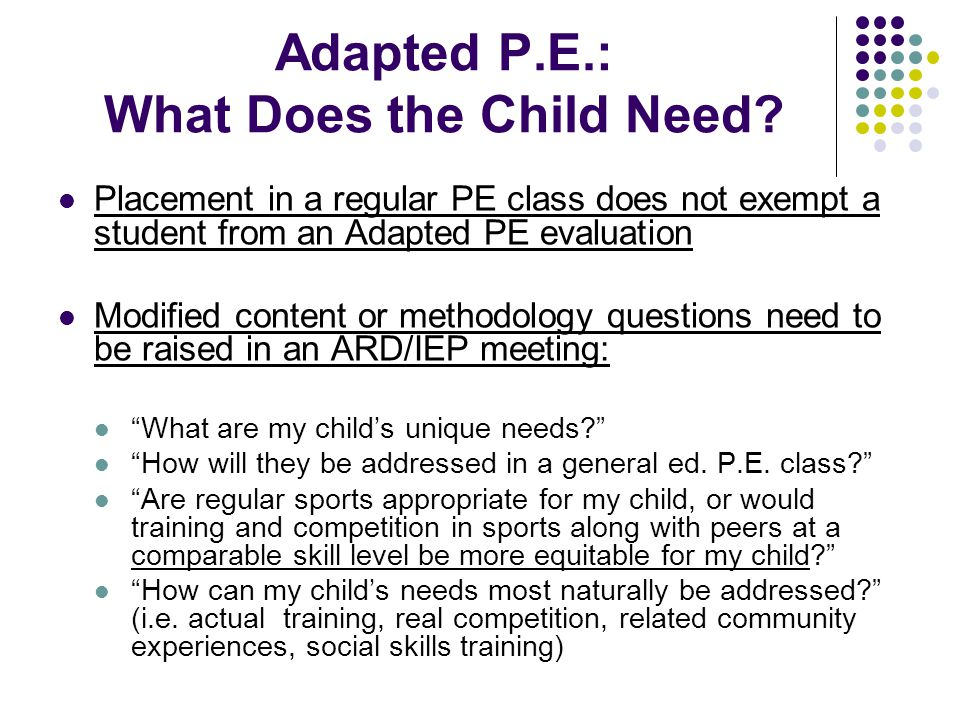 Adapted P.E.: What Does the Child Need.