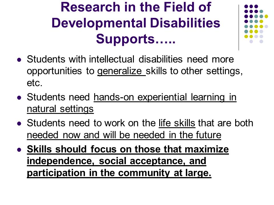 Research in the Field of Developmental Disabilities Supports…..