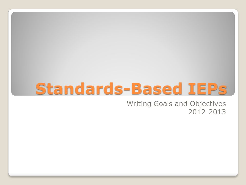 Standards-Based IEPs Writing Goals and Objectives