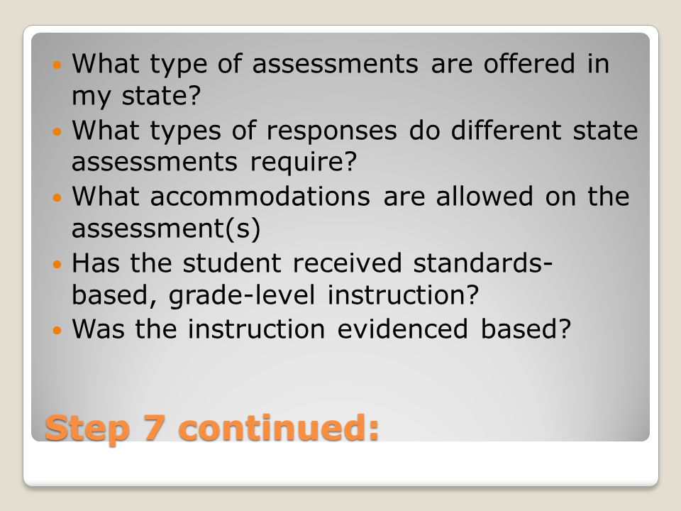 Step 7 continued: What type of assessments are offered in my state.