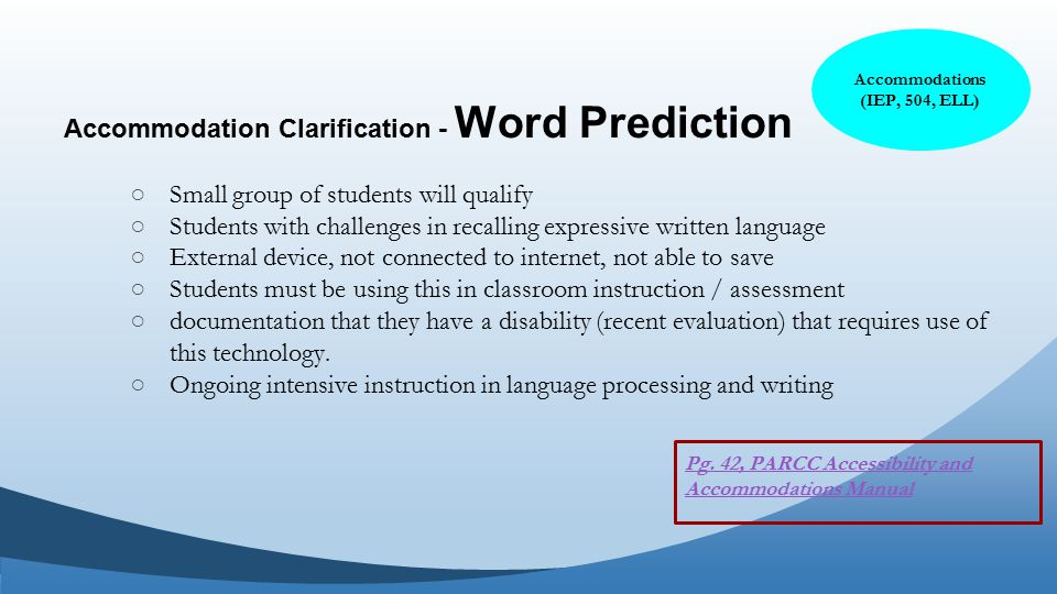 ○Small group of students will qualify ○Students with challenges in recalling expressive written language ○External device, not connected to internet,