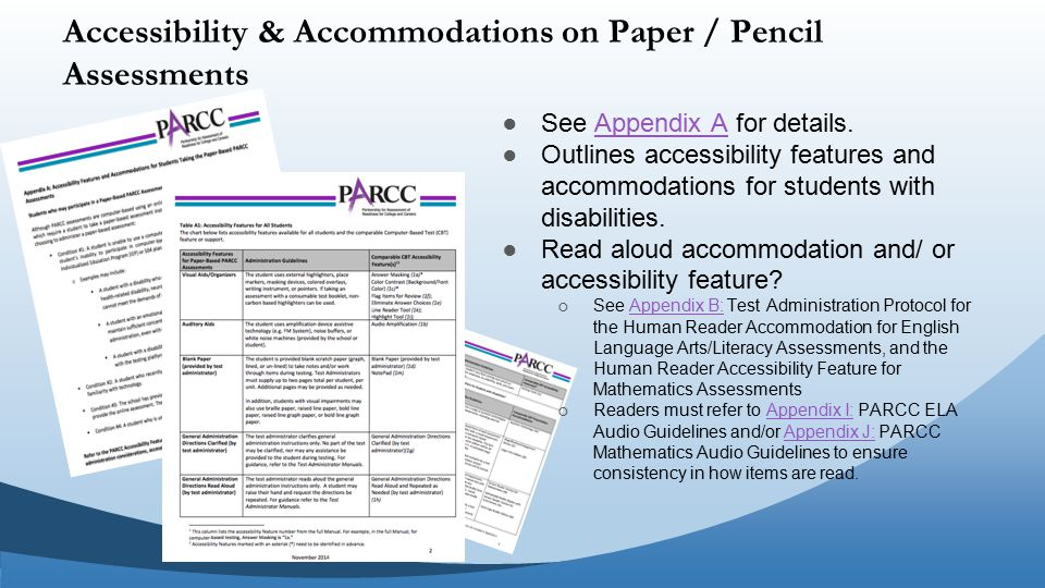 Accessibility & Accommodations on Paper / Pencil Assessments ● See Appendix A for details.Appendix A ● Outlines accessibility features and accommodations for students with disabilities.