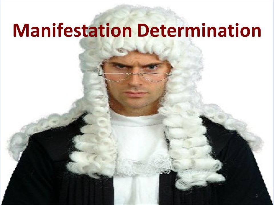 Manifestation Determination 4