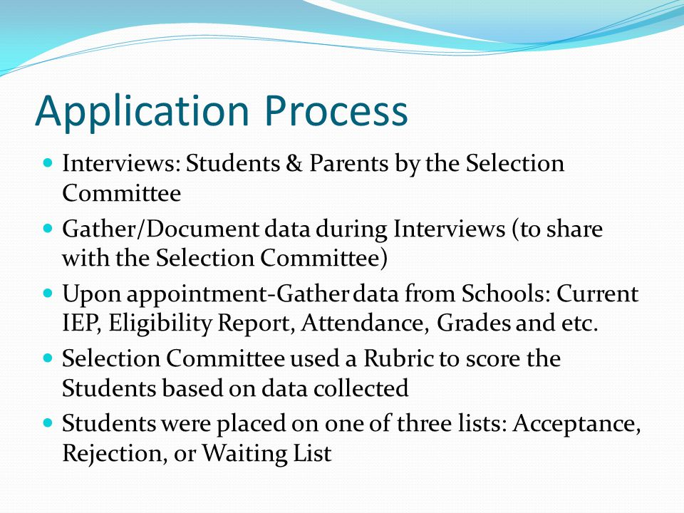 Application Process Interviews: Students & Parents by the Selection Committee Gather/Document data during Interviews (to share with the Selection Comm