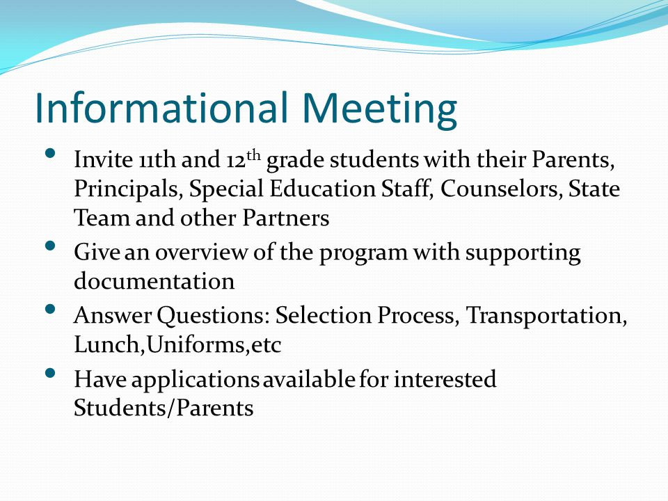 Application Process Interviews: Students & Parents by the Selection Committee Gather/Document data during Interviews (to share with the Selection Committee) Upon appointment-Gather data from Schools: Current IEP, Eligibility Report, Attendance, Grades and etc.