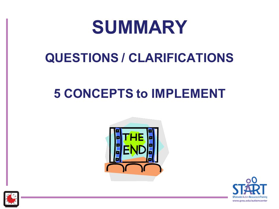 SUMMARY QUESTIONS / CLARIFICATIONS 5 CONCEPTS to IMPLEMENT