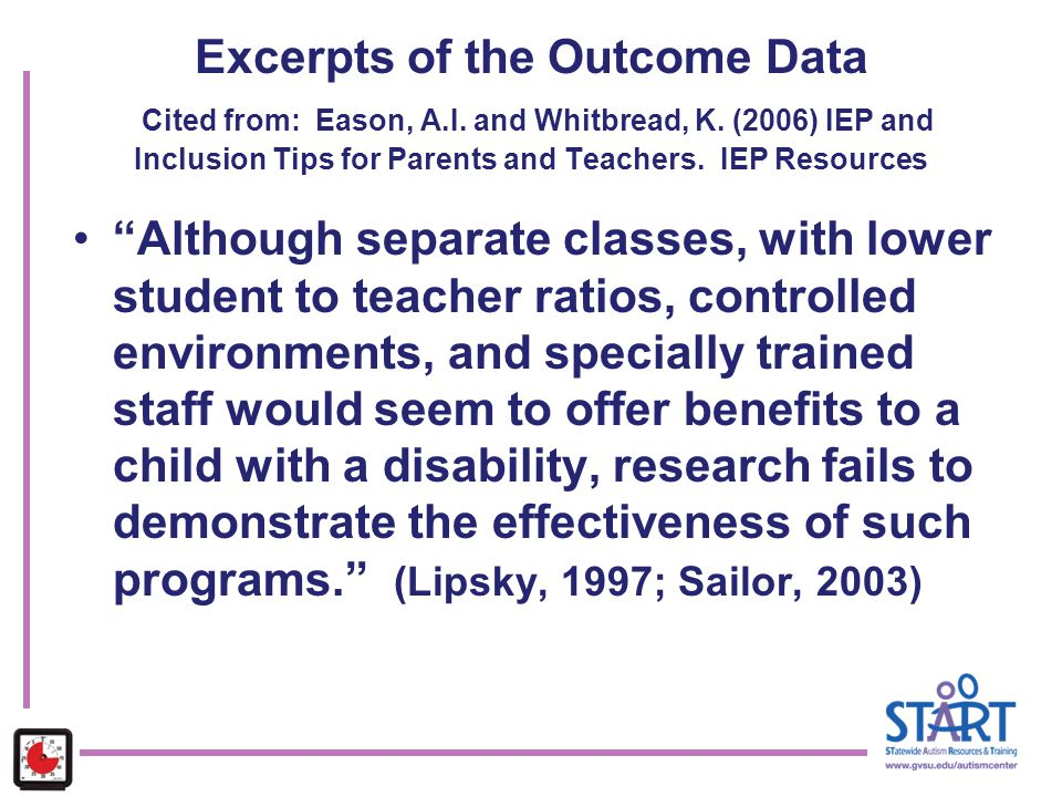 "Excerpts of the Outcome Data Cited from: Eason, A.I. and Whitbread, K. (2006) IEP and Inclusion Tips for Parents and Teachers. IEP Resources ""Although"