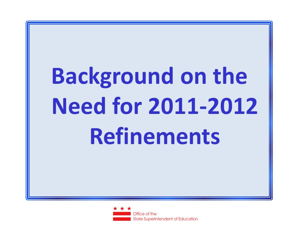Background on the Need for 2011-2012 Refinements