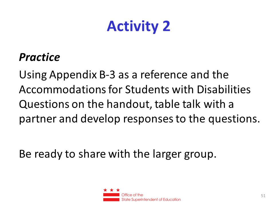 Activity 2 51 Practice Using Appendix B-3 as a reference and the Accommodations for Students with Disabilities Questions on the handout, table talk wi