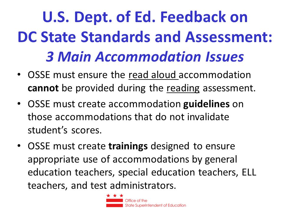 Accommodations During Assessment All test administrators need to understand who needs accommodations and how to administer them.