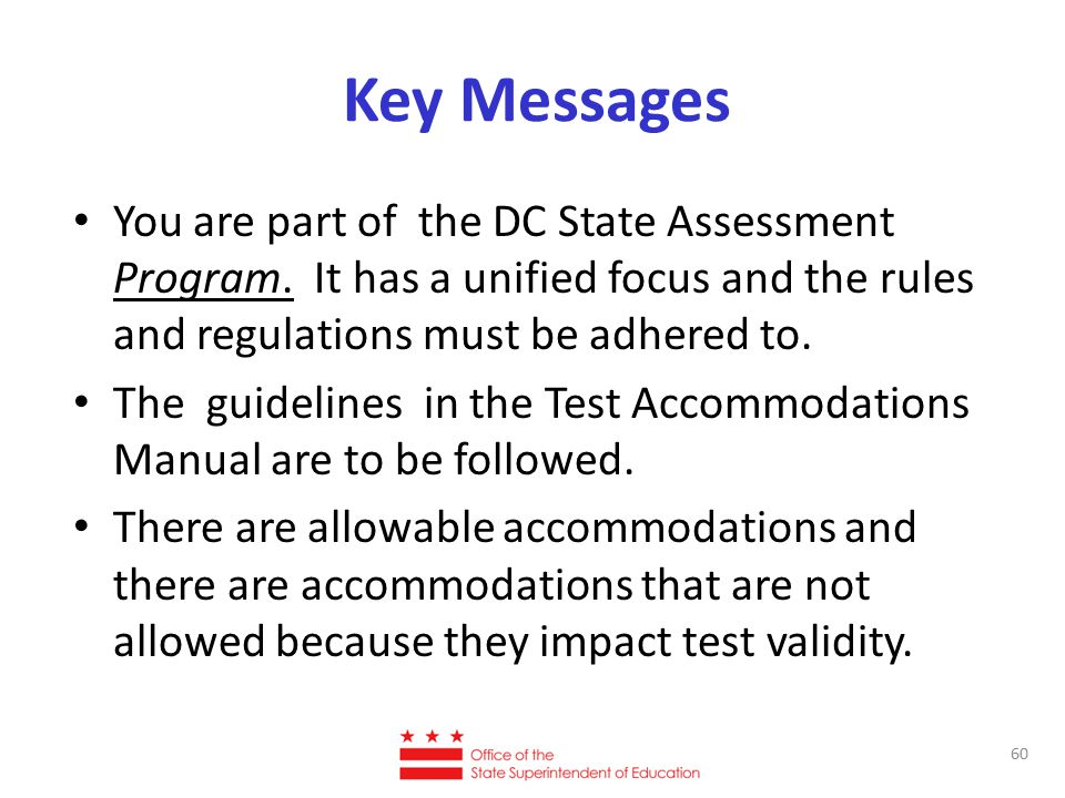 Key Messages You are part of the DC State Assessment Program.