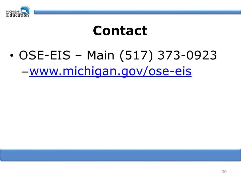 Contact OSE-EIS – Main (517) 373-0923 – www.michigan.gov/ose-eis www.michigan.gov/ose-eis 30