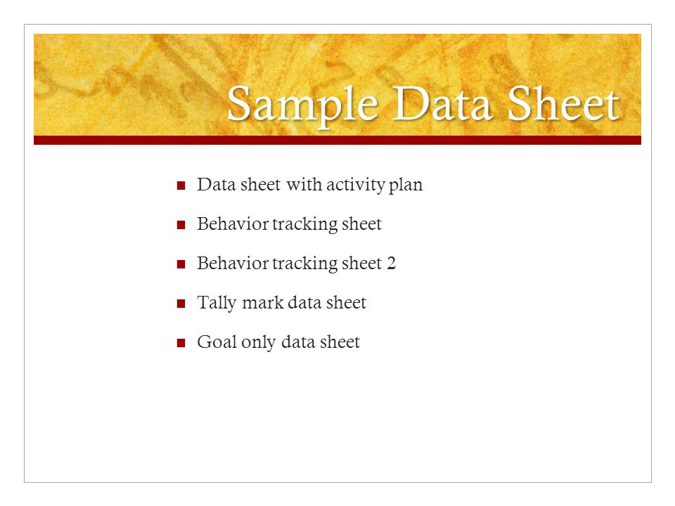 Sample Data Sheet Data sheet with activity plan Behavior tracking sheet Behavior tracking sheet 2 Tally mark data sheet Goal only data sheet