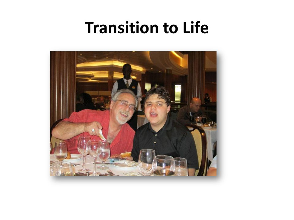 Transition to Life