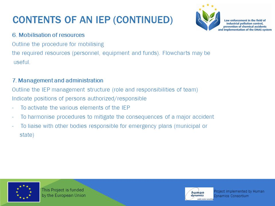 This Project is funded by the European Union Project implemented by Human Dynamics Consortium CONTENTS OF AN IEP (CONTINUED) 6.