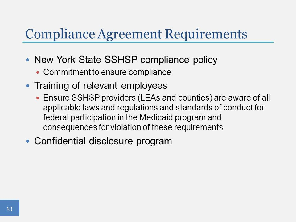 Compliance Agreement Requirements New York State SSHSP compliance policy Commitment to ensure compliance Training of relevant employees Ensure SSHSP p