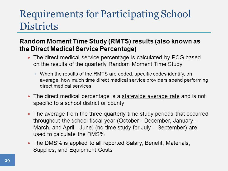 Requirements for Participating School Districts Random Moment Time Study (RMTS) results (also known as the Direct Medical Service Percentage) The dire