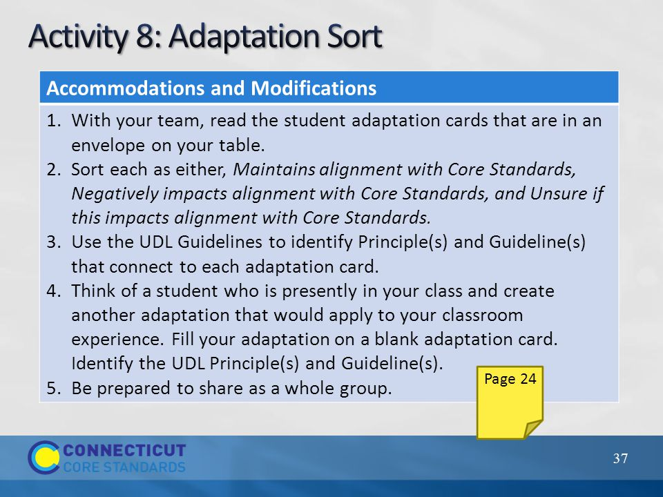 37 Accommodations and Modifications 1.With your team, read the student adaptation cards that are in an envelope on your table.